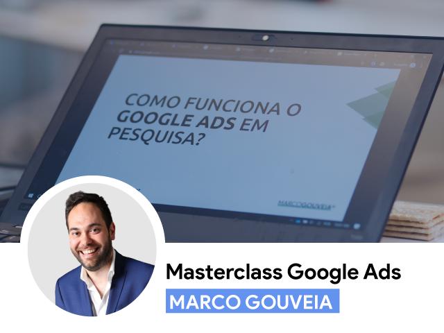 Masterclass Google Ads com Marco Gouveia