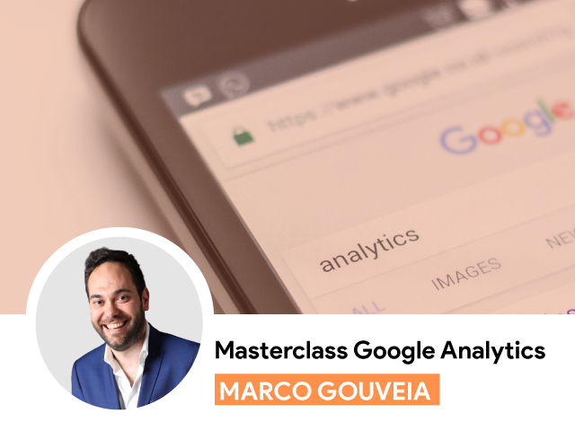 Masterclass Google Analytics com Marco Gouveia
