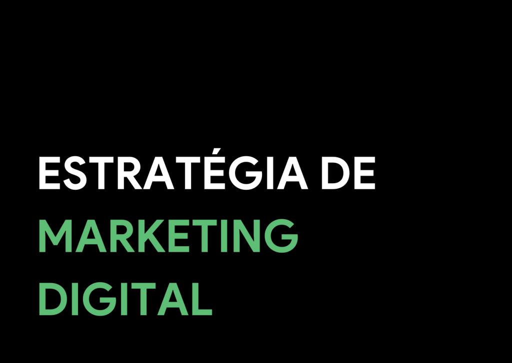 Estratégia de Marketing Digital